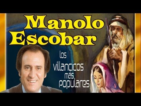 Manolo Escobar Los Villancicos Más Populares Youtube Villancico Manolo Escobar Cancion De Navidad