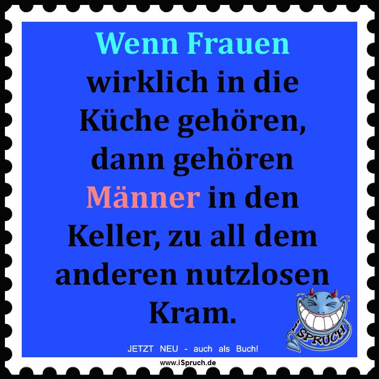 Frau Küche Sprüche | Die Folgen Einer Beziehung Mit Einem ...