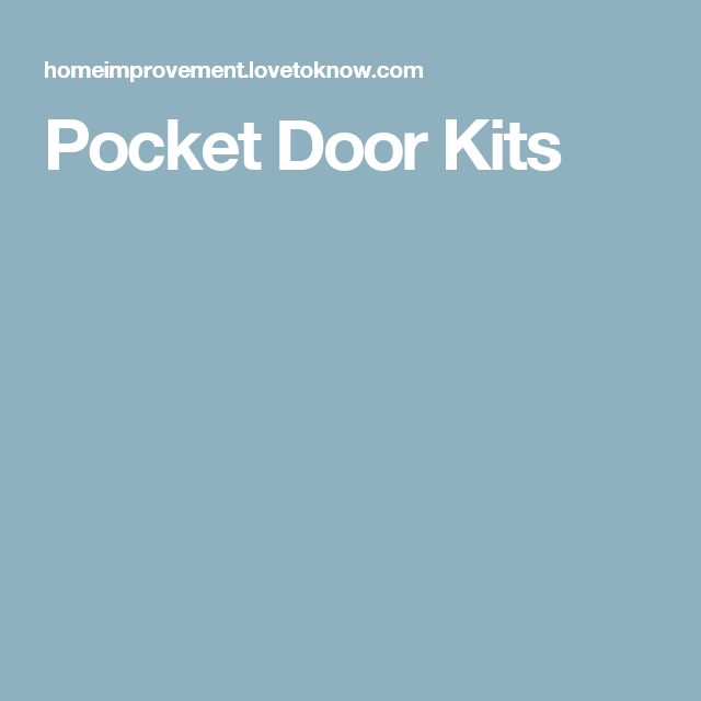Includes: What A Pocket Door Kit Contains, Where To Buy, Benefits Of Pocket  Doors, Pocket Door Info, And Improve Your Space.