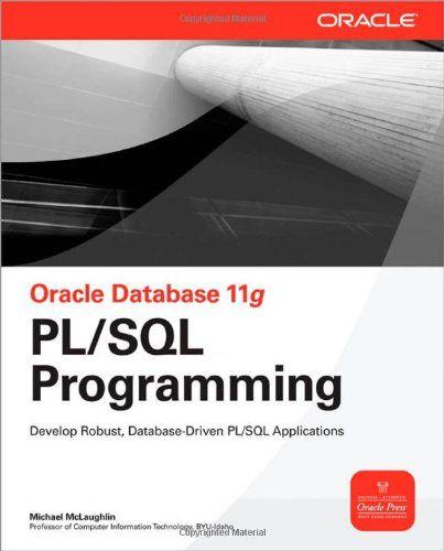 Bestseller Books Online Oracle Database 11g Pl Sql Programming Oracle Press Michael Mclaughlin 33 03 Oracle Database Business Intelligence Pl Sql