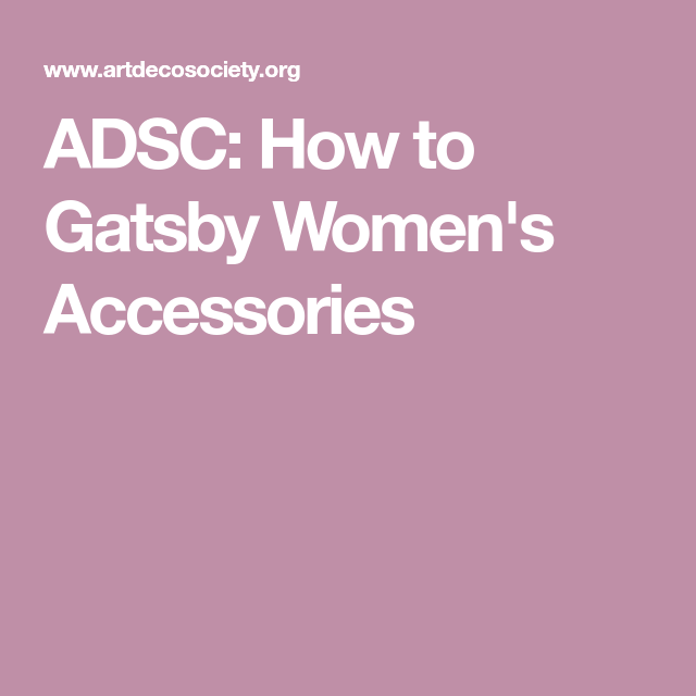 ADSC  How to Gatsby Women s Accessories  70a267b756b66