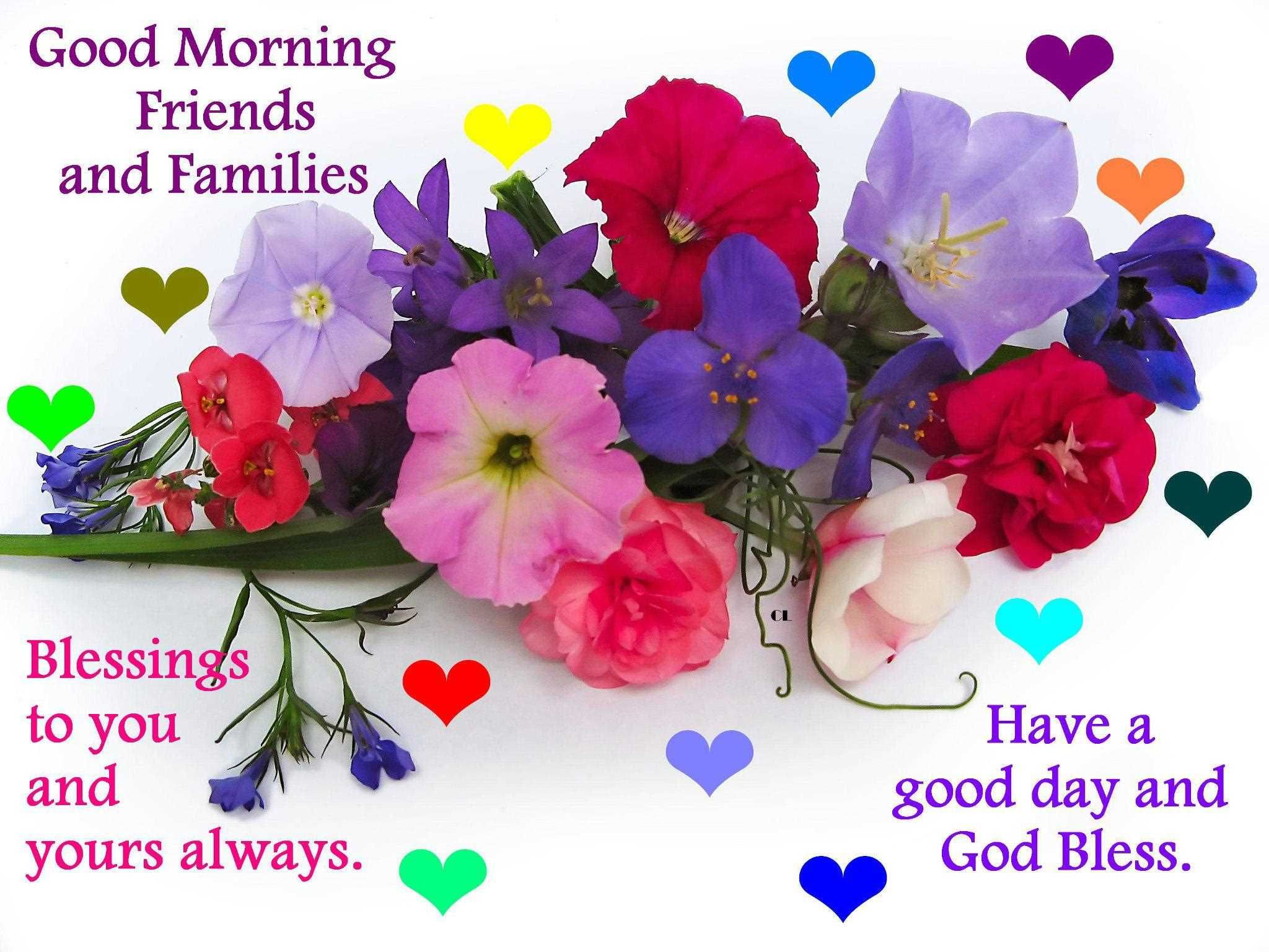 Good Morning Friends and Family