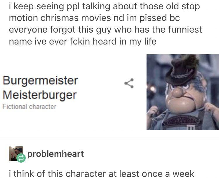8c6e88fb2a15ff5966114173588a9de8 i could never forget burgermeister meisterburger same pinterest
