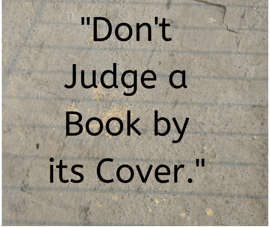 Inspirational Quotes On Don T Judge A Book By Its Cover Judge Quotes Quotes For Whatsapp Cover Quotes