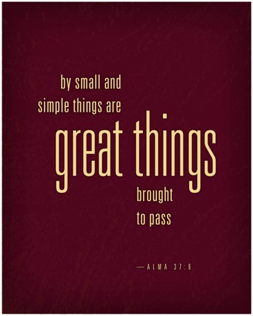 By Small And Simple Things I'm A Mormon Lds Quotes LDS Quotes Inspiration Book Of Mormon Quotes