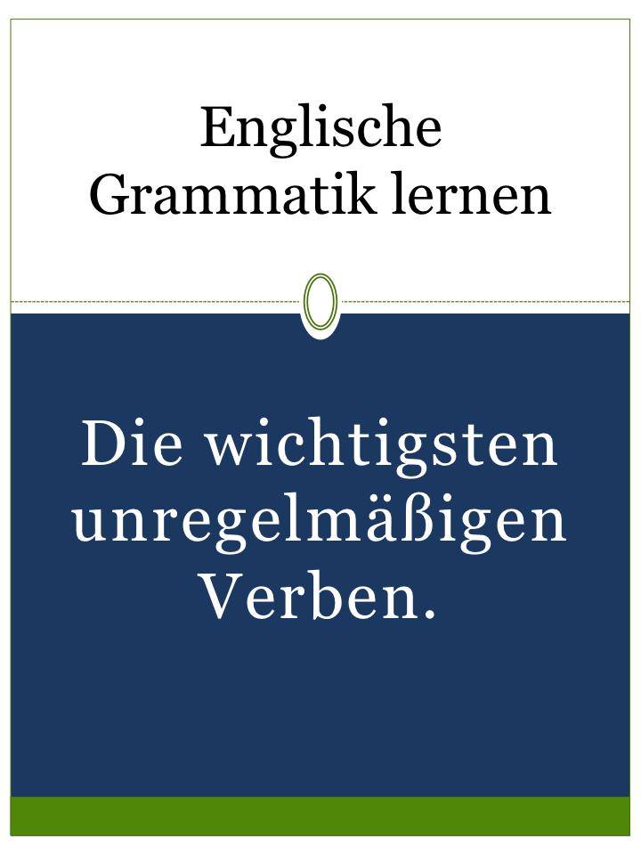 Unregelmassige Englische Verben Pdf Liste Drucken Englisch Lernen Grammatik Verben Unregelmassige Verben