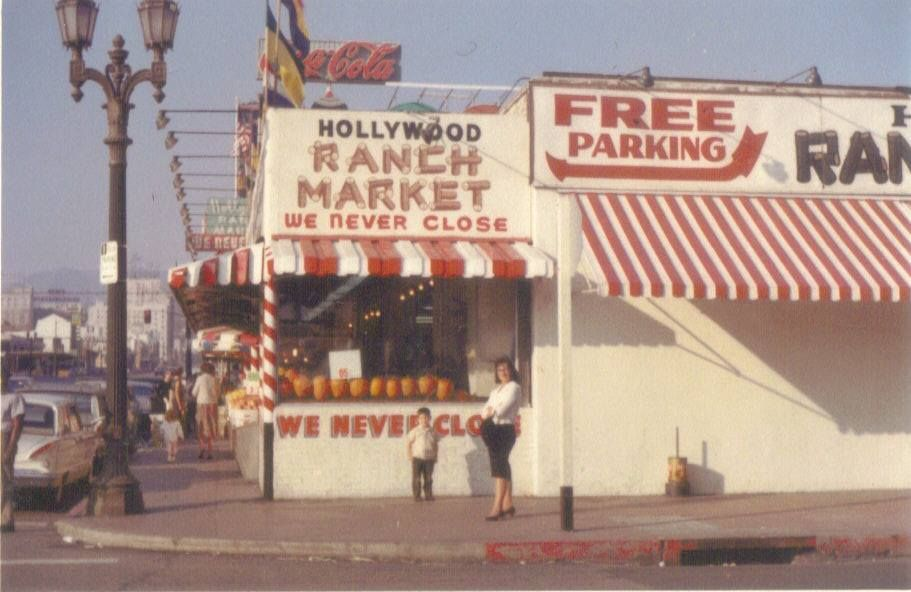 The Hollywood Ranch Market Was Open 24 Hours It Wasn T Unusual To See Such Personalities As Frank Sinatra Vintage Los Angeles Los Angeles Hollywood Hollywood