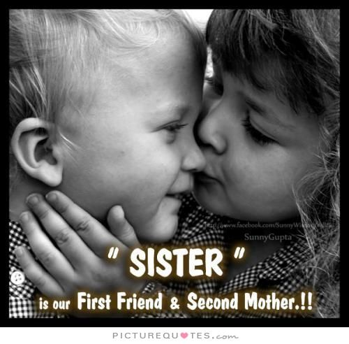 "We Are Brothers From Different Mothers Quotes: ""Sister"" Is Our First Friend And Second Mother. Picture"