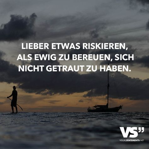 Better to risk something than to regret forever not having dared  VISUAL STATEMENTS  Better to risk something than to regret forever not having dared  VISUAL STATEMENTS