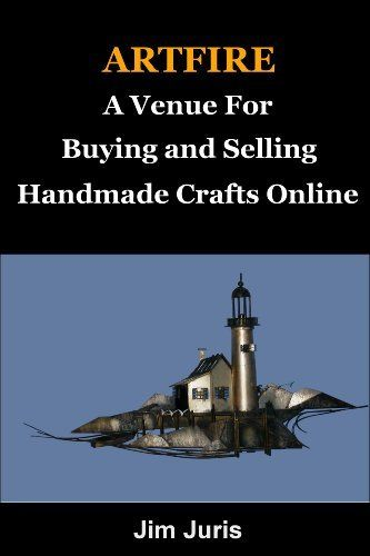 Artfire A Venue For Buying and Selling Handmade Crafts Online by Jim Juris