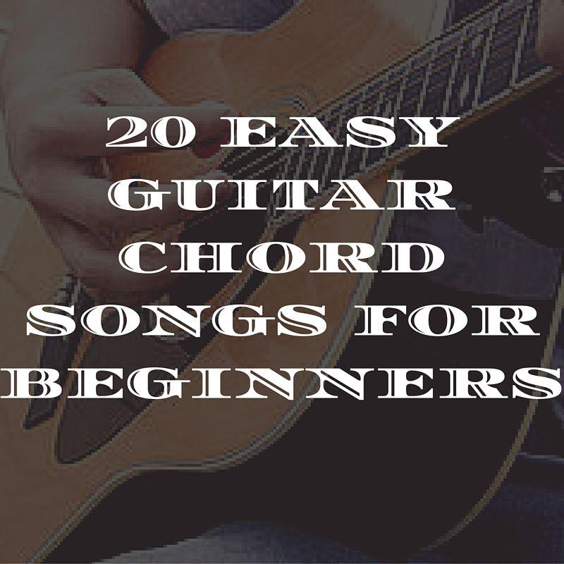 20 Easy Guitar Chord Songs For Beginners - Acoustic Picks | Sheet ...