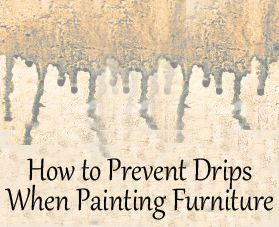 How to Prevent Drips When Painting Furniture