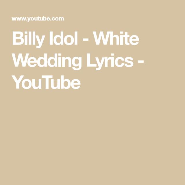 Billy Idol White Wedding Lyrics Youtube Wedding Lyrics Billy Idol White Wedding Lyrics
