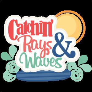 Catchin' Rays & Waves SVG scrapbook title beachsvg cut files beach svg cut file cute cut files for cricut