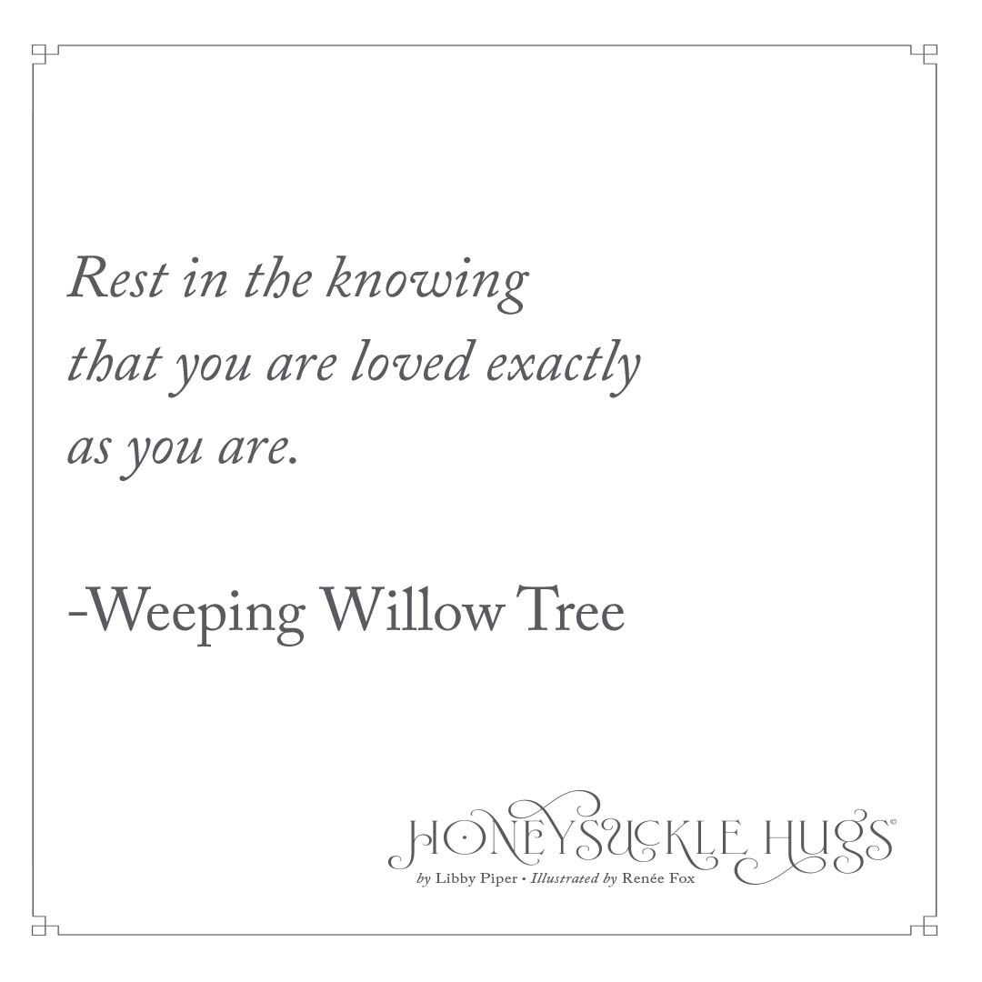 Wise Words - Weeping Willow Tree | Feel good quotes, Best ...