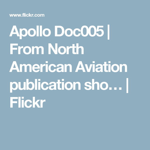 Apollo Doc005 | From North American Aviation publication sho… | Flickr