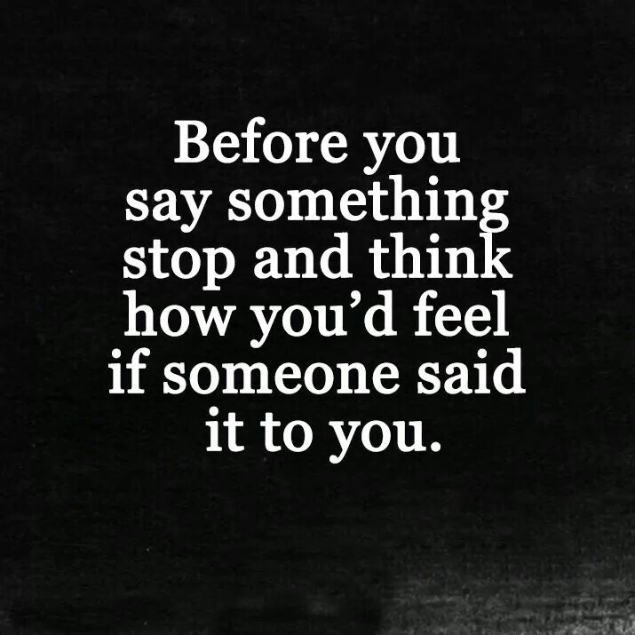 Pin By Diana Kurtz On You Can Quote Me On That Words Can Hurt Words Can Hurt Quotes Hurt Quotes