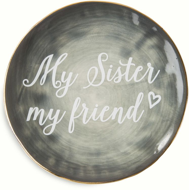 My Sister My Friend Small Decorative Plate Jewelry Dish Gray  sc 1 st  Pinterest & Sister - 5\