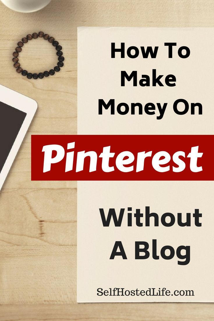 5 Must Follow Steps to Make Money On Pinterest Without A Blog