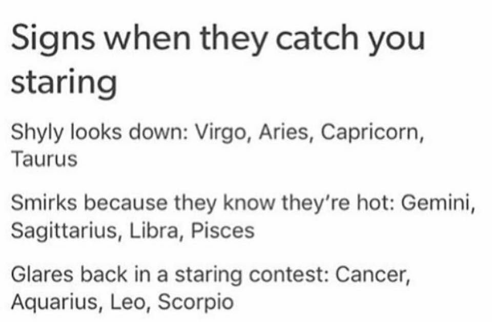 True #scorpio plus I hate being stared at so I would probably look