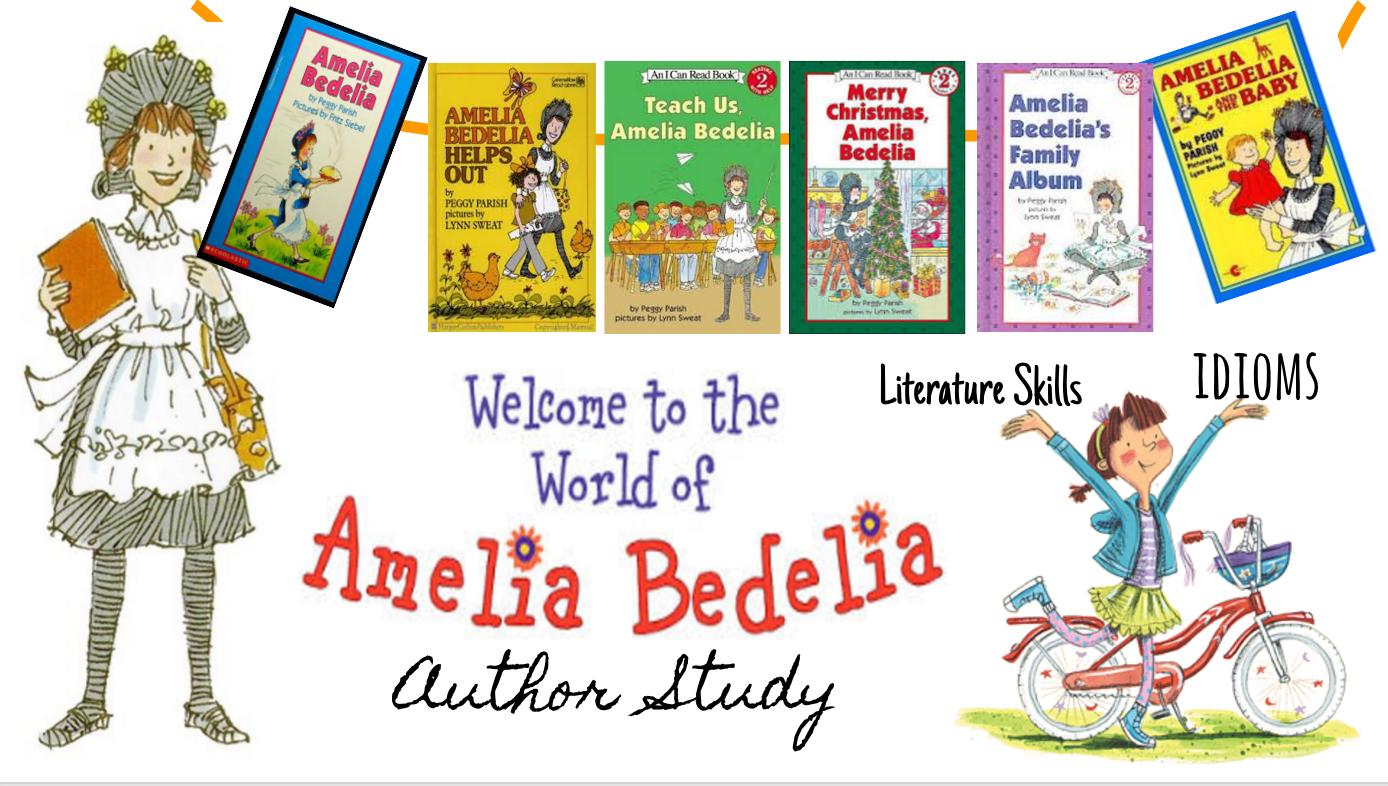 Amelia Bedelia Author Study Idioms And Literature Skills