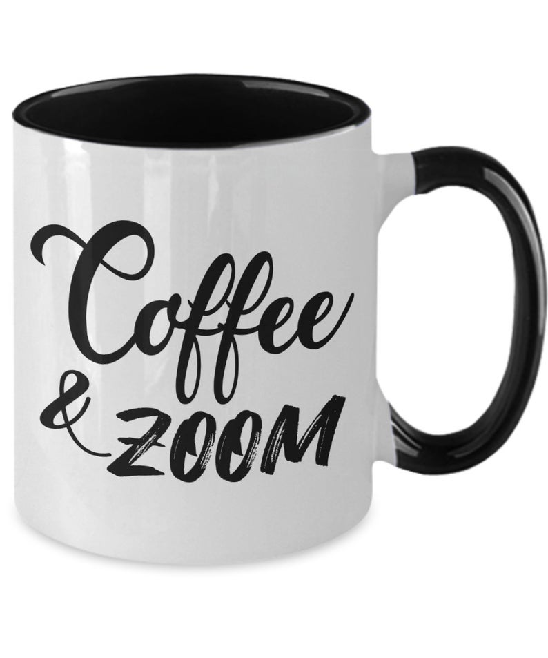 Coffee and zoom. Funny coffee mug for the work day on zoom