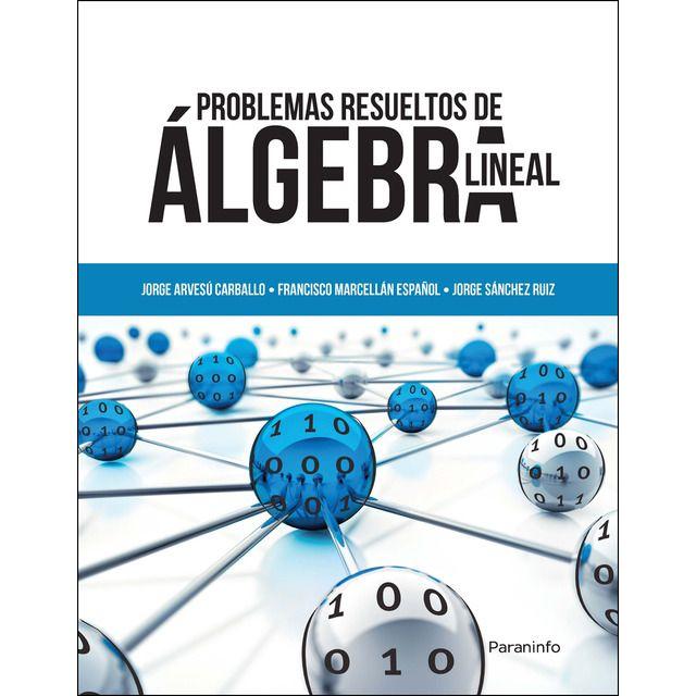 Problemas Resueltos De álgebra Lineal Tapa Blanda En 2020 Libro De Algebra Algebra Lineal Matematicas
