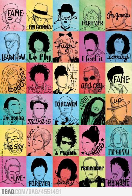 Fame ! I'm gonna live forever !