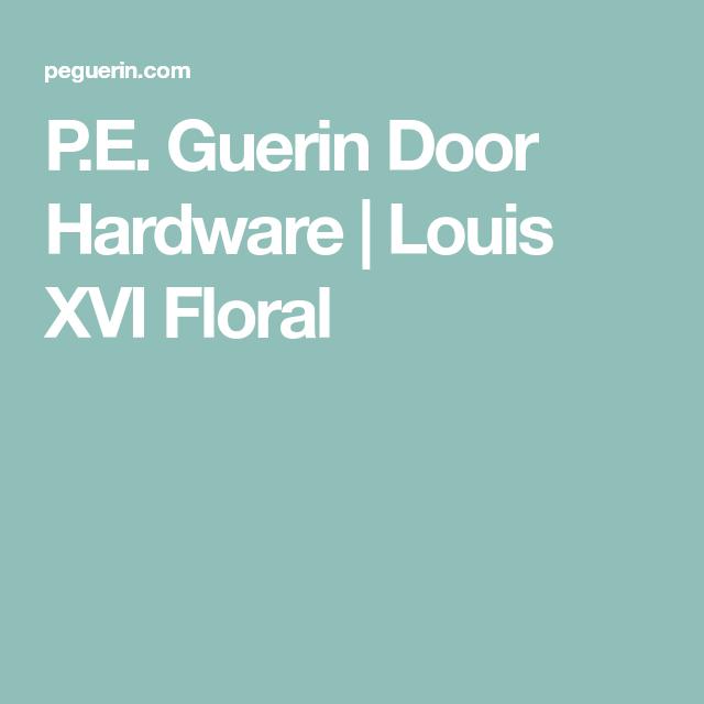 P E Guerin Door Hardware Louis Xvi Floral In 2020 Louis Xvi