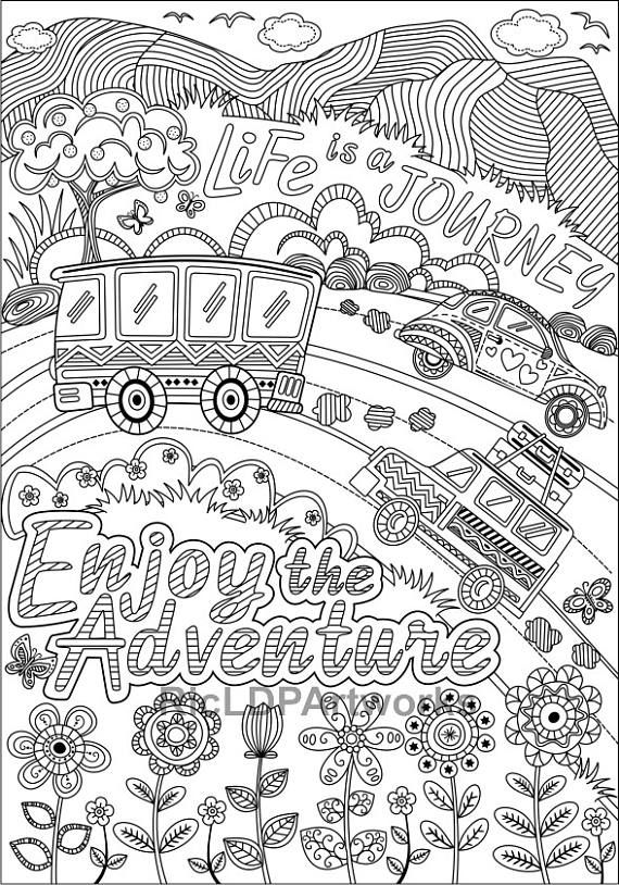 Two 2 Printable Coloring Pages For Kids Or Grown Ups Work Hard Be Nice To People Life Is A Journey Enjoy The Adventure
