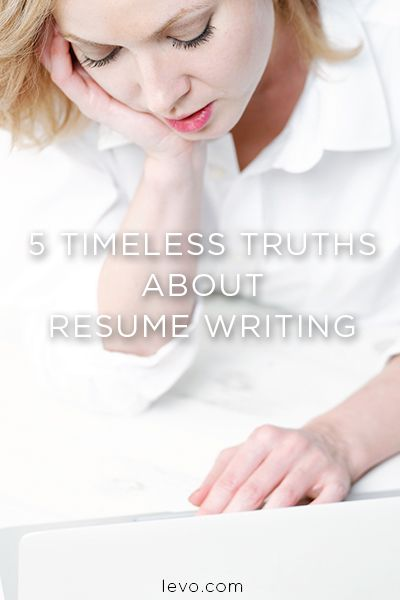 5 Timeless Truths About Resume Writing Perfect resume, Resume - write the perfect resume