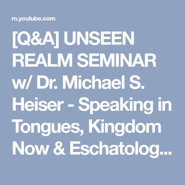 Q&A] UNSEEN REALM SEMINAR w/ Dr  Michael S  Heiser - Speaking in