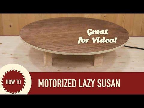 How To Make A Motorized Lazy Susan Something