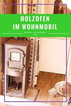 holzofen im wohnmobil richtig einbauen heizen und der t v pinterest holzofen heize und rv. Black Bedroom Furniture Sets. Home Design Ideas