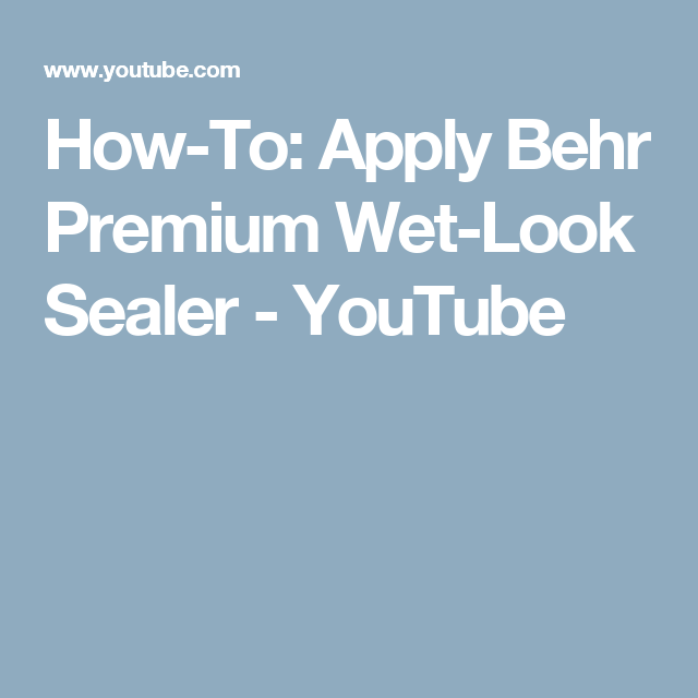HowTo Apply Behr Premium WetLook Sealer YouTube Retaining - Behr premium wet look sealer reviews