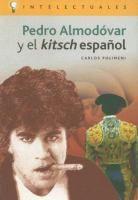 Pedro Almodóvar y el kitsch español / Carlos Polimeni