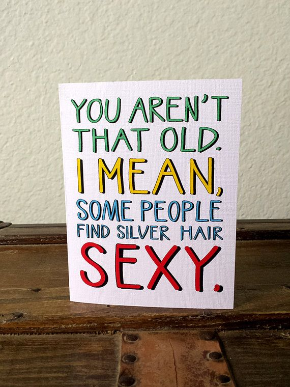 Printable Funny Birthday Card 250 Silver Is In Cards