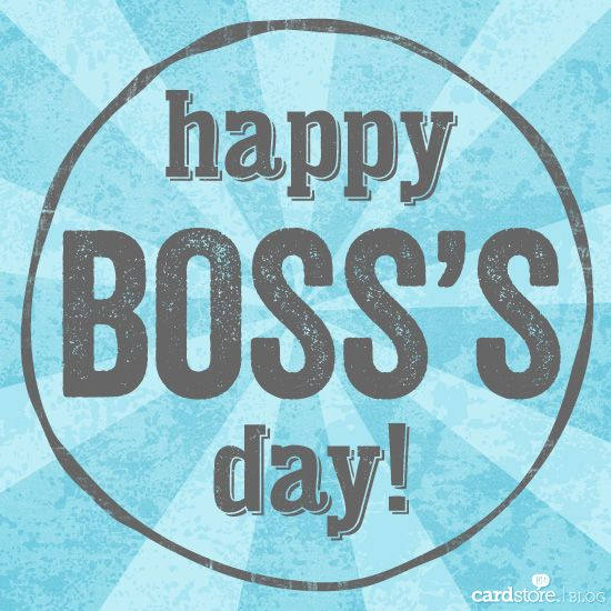 Happy Boss's Day Boss, Blog and Happy boss