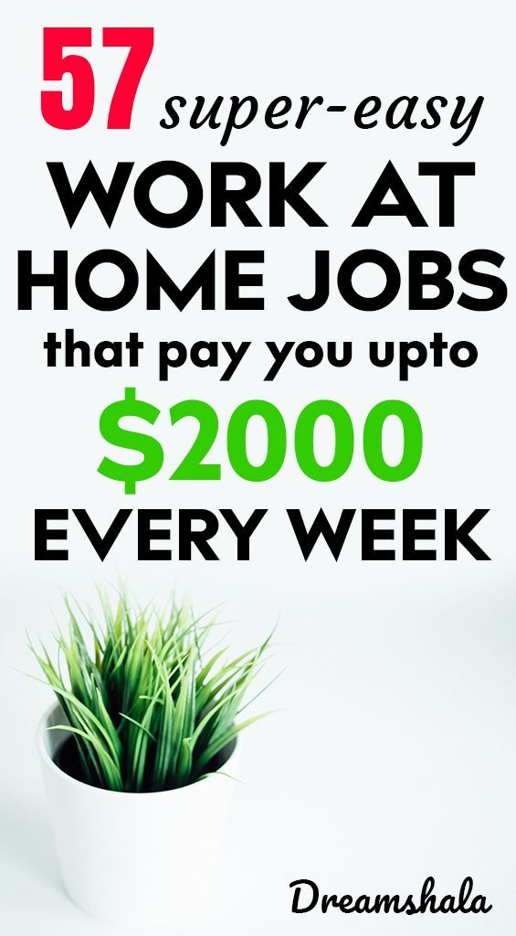 57 Super Easy Work At Home Jobs That Pay You Up To 2000 Every Week Workathomejobs Workfromjobs Wo Amazon Work From Home Work From Home Companies Home Jobs