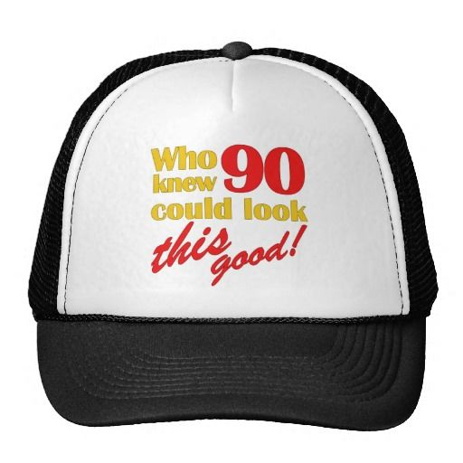 Hilarious 90th Birthday Gifts Mesh Hats
