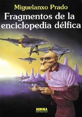 """""""Fragmentos de la enciclopedia délfica"""" (Colección Miguelanxo Prado). Editado por Norma."""