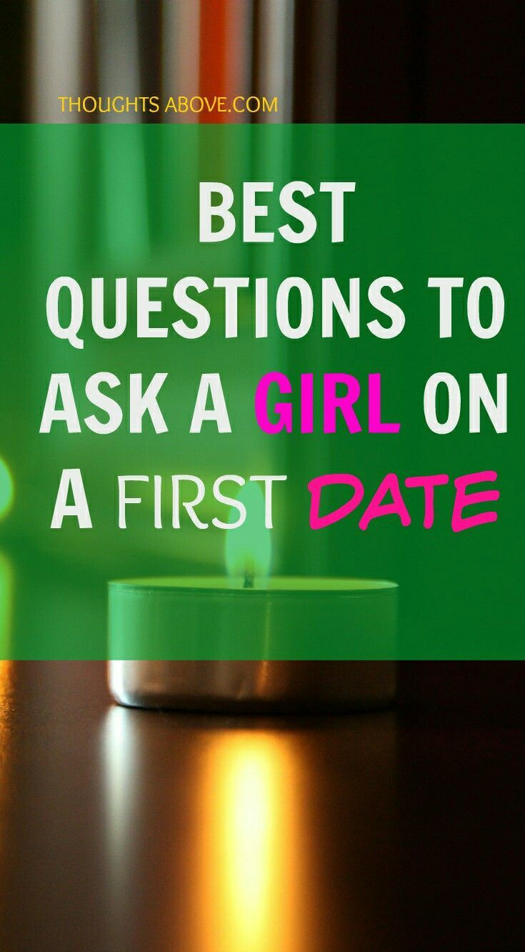 Questions to ask a girl your are dating