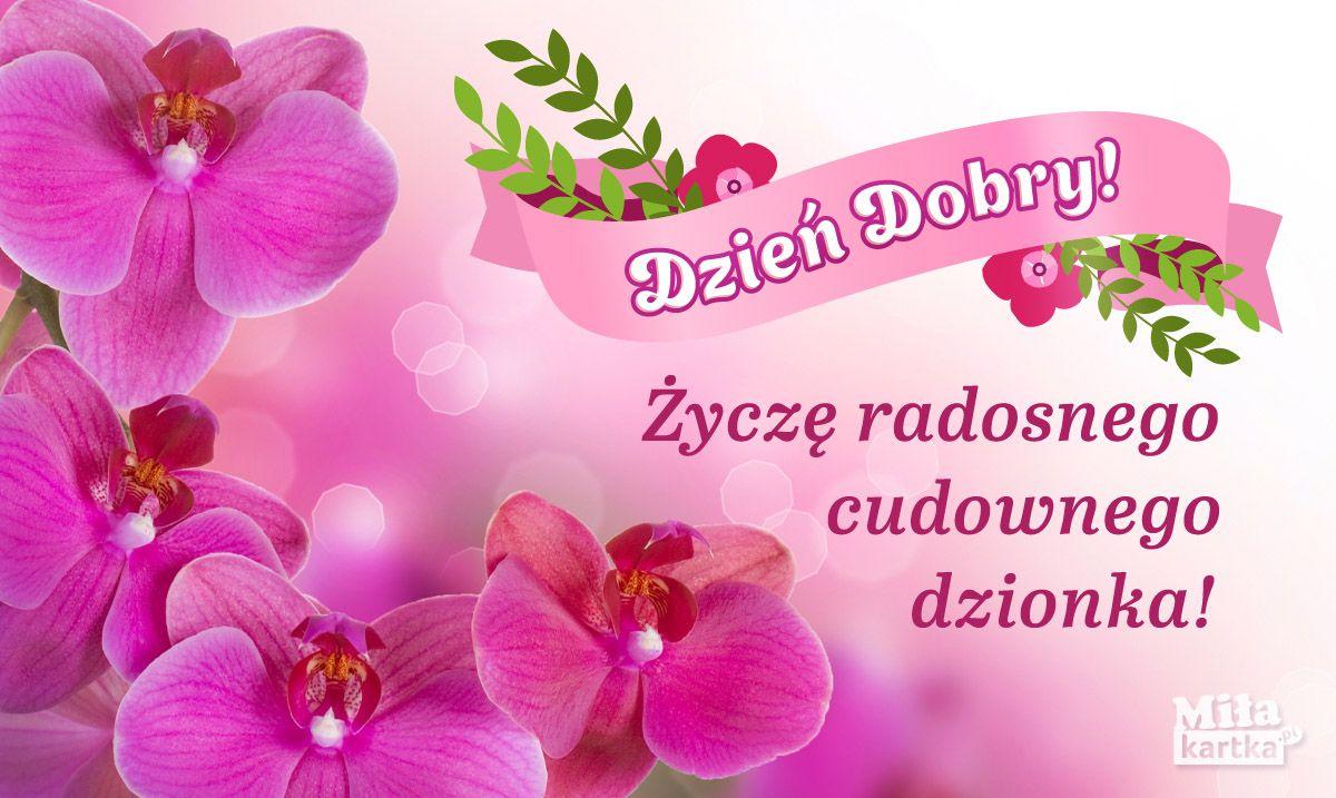 Dzien Dobry Dziendobry Kwiaty Poranek Poland Polska Kartki Pocztowki Witam Zyczenia Polish Pozdrawiam Goodmorning