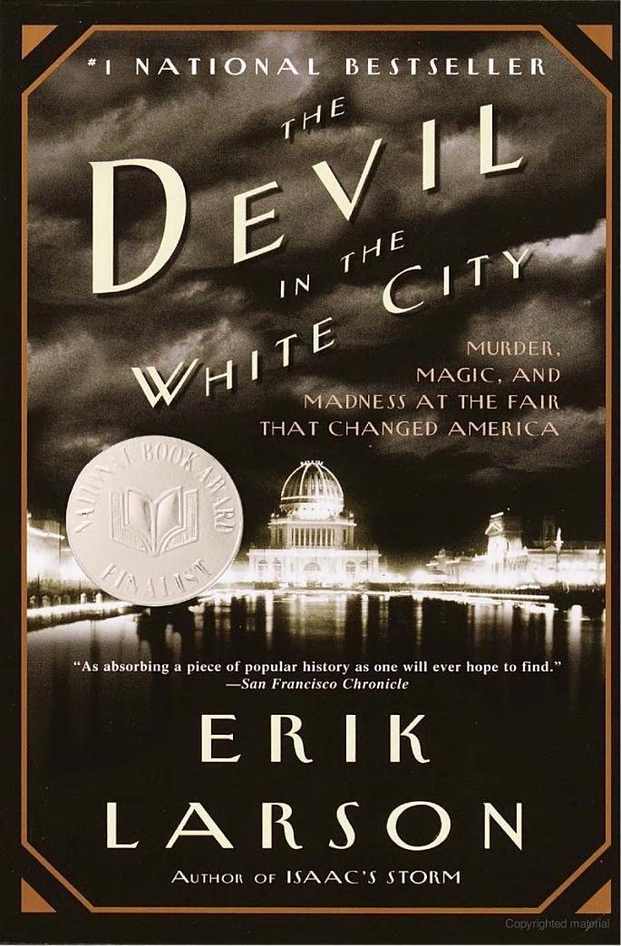 The Devil in the White City: A Saga of Magic and Murder at the Fair that ... - Erik Larson - Google Books