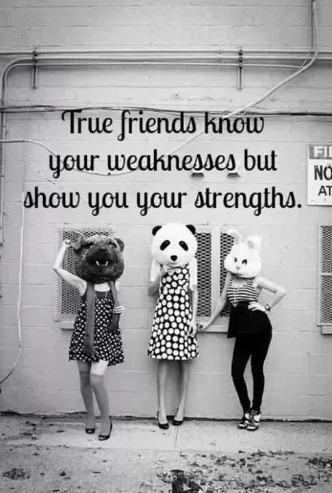 003 True Friends Know Your Weaknesses But Show You Your