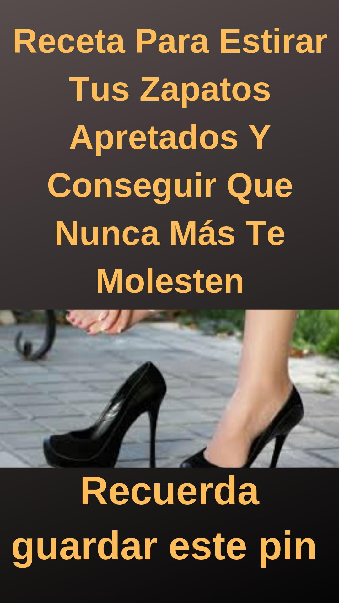 Receta Para Estirar Tus Zapatos Apretados Y Conseguir Que Nunca Más Te Molesten Zapatos Zapatos De Cuero Amarre De Zapatos