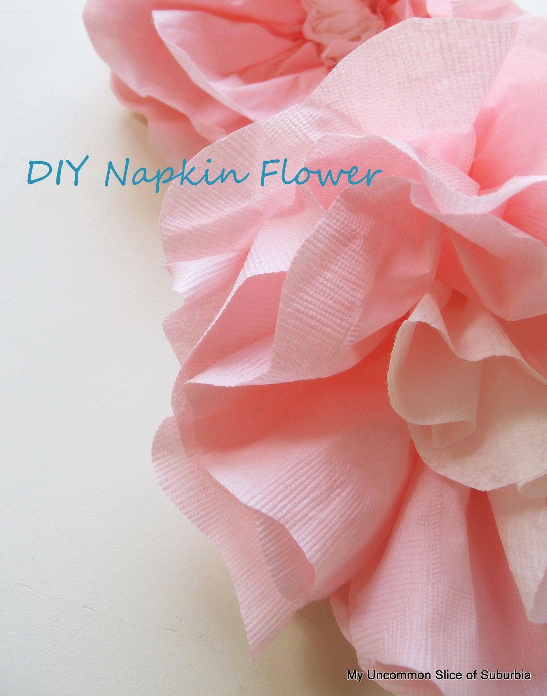 Paper Napkin Flowerstutorial Flower Tutorial Napkins And Tutorials