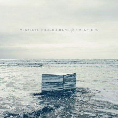 Vertical Church Band - Frontiers