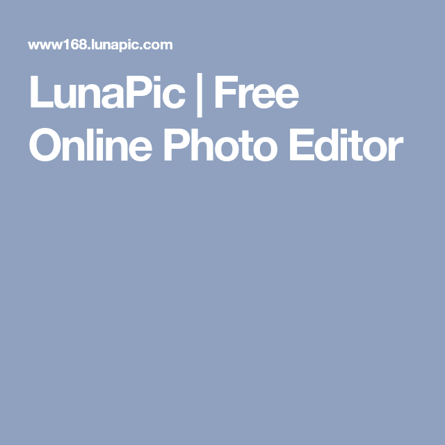 LunaPic | Free Online Photo Editor | Andrew Gerber | Pinterest ...
