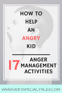 46 Anger Management Activities for Kids: How to Help an Angry Kid